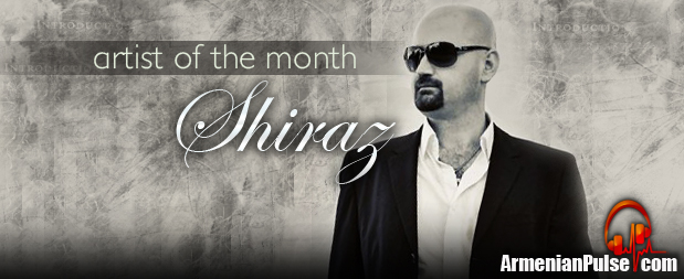Shiraz ArmenianPulse.com Artist of the Month August