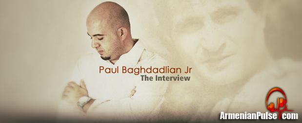 Paul Baghdadlian Jr. The Interview Banner