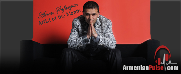 Arsen Safaryan Armenianpulse.com Artist of the Month July 2012