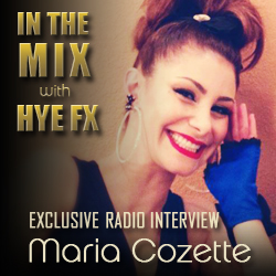 In The Mix With Hye FX Armenian Pulse Radio Interview with Maria Cozette