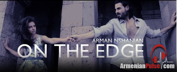 Arman Nshanian On The Edge video