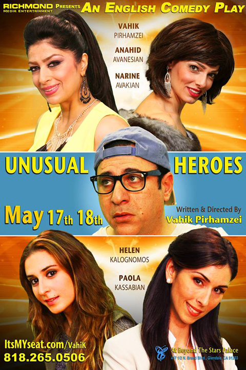 Vahik Pirhamzei's UNUSUAL HEROES COMEDY PLAY